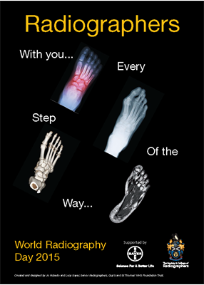Radiographers - with you every step of the way. Poster for World Radiography Day