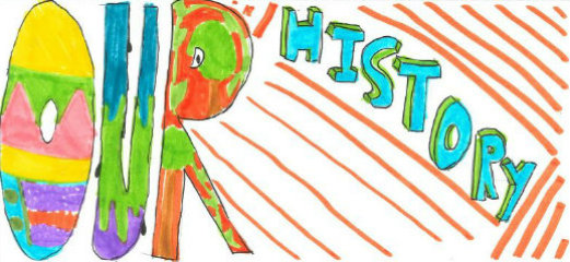 "Child's drawing that says ""our history"" in colourful letters"