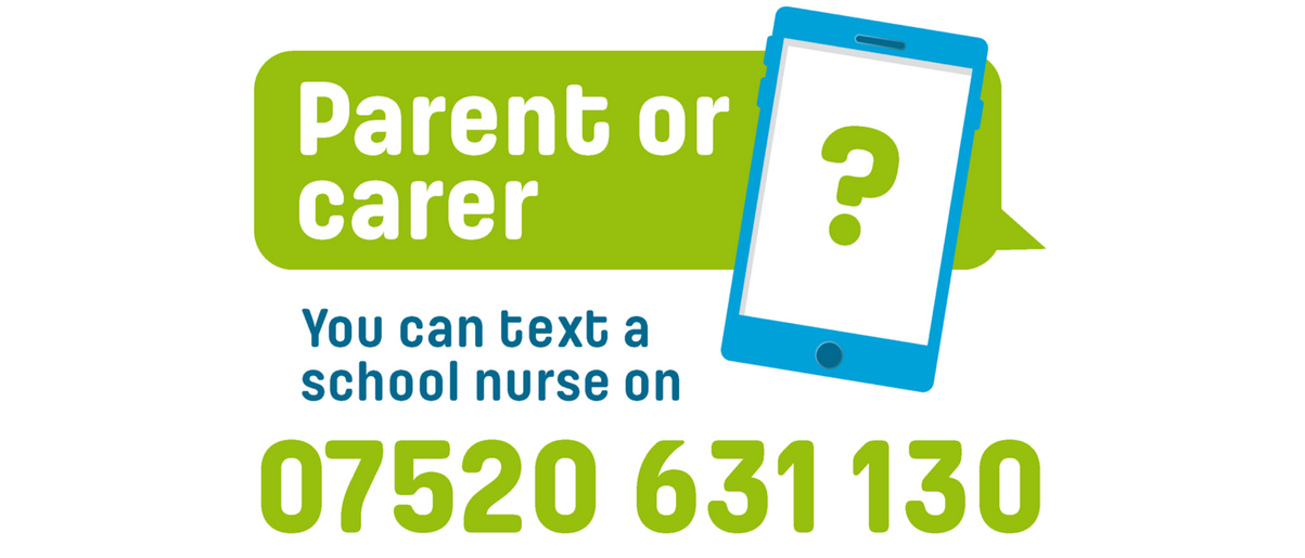 Parent or carer? You can  text a school nurse on 07520 631 130